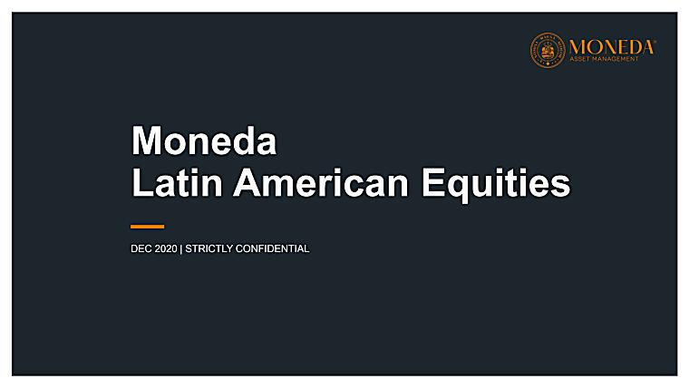 Moneda Latin American Equities Fund - Investor Presentation (4Q 2020)