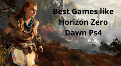 Best Games like Horizon Zero Dawn Ps4