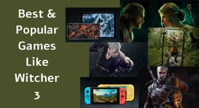 Best & Popular Games Like Witcher 3