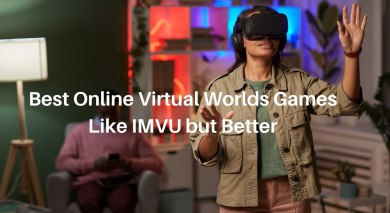 Best Online Virtual Worlds Games Like IMVU but Better