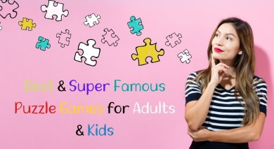 Best & Super Famous Puzzle Games for Adults & Kids