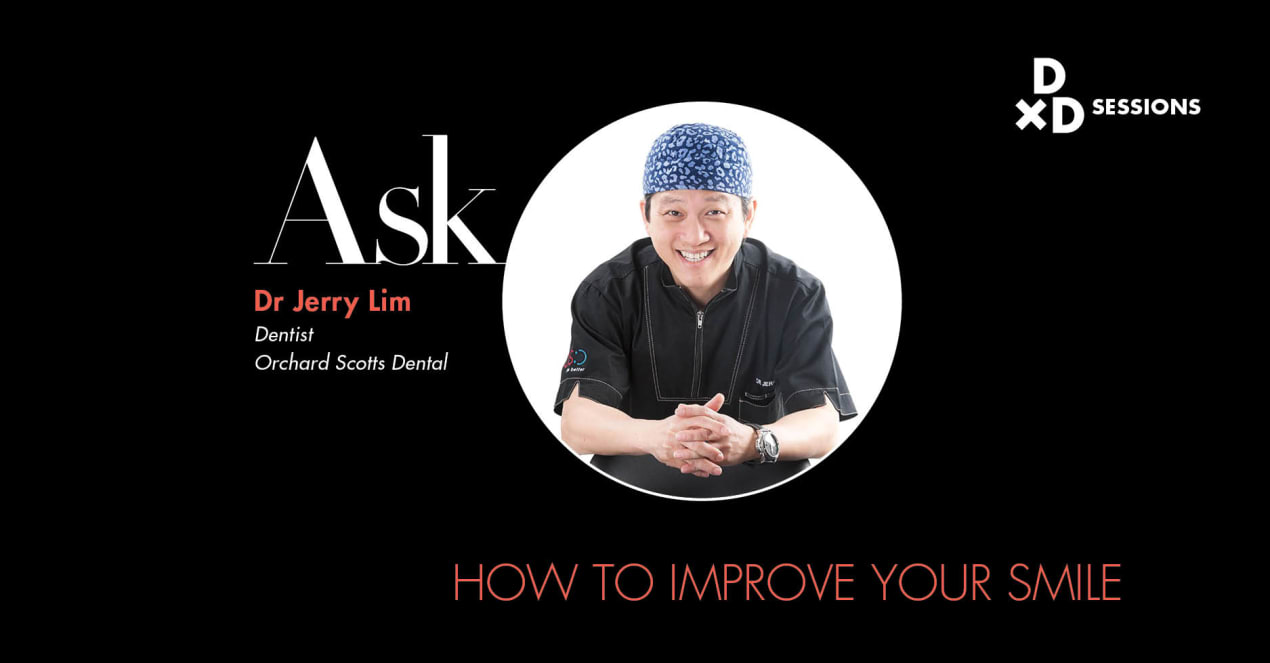 Ask Dr Jerry Lim: How To Improve Your Smile undefined