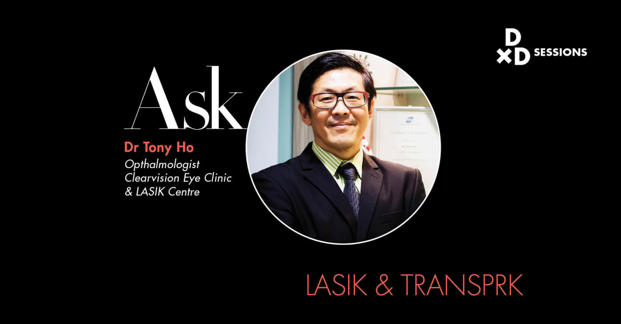 Ask Dr Tony Ho: LASIK And TransPRK undefined