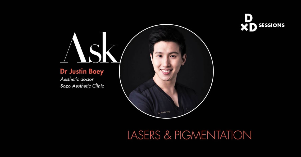 Ask Dr Justin Boey: Lasers And Pigmentation undefined