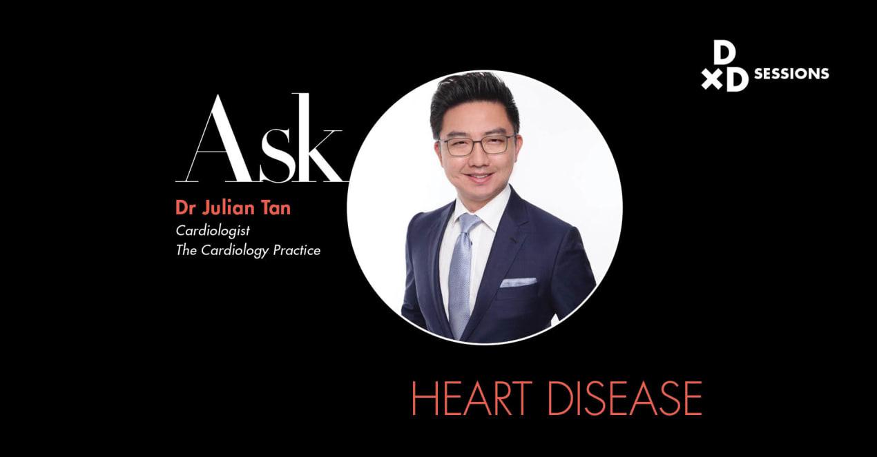 Ask Dr Julian Tan: Heart Disease undefined