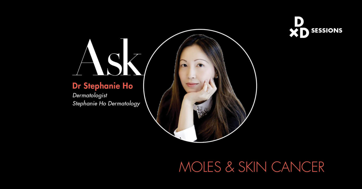 Ask Dr Stephanie Ho: Moles & Skin Cancer undefined
