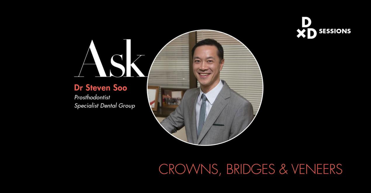 Ask Dr Steven Soo: Crowns, Bridges, & Veneers undefined