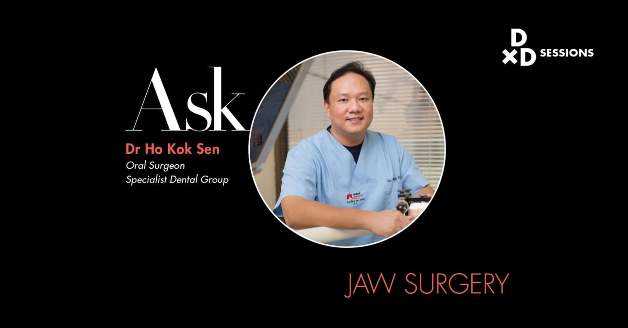 Ask Dr Ho Kok Sen: Jaw Surgery undefined