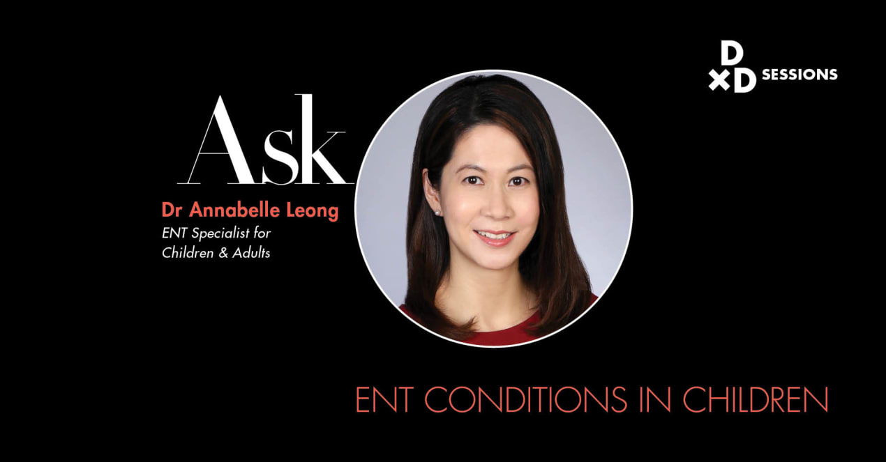 Ask Dr Annabelle Leong: ENT Conditions In Children undefined