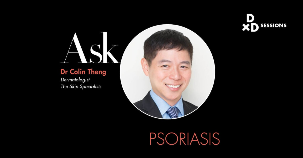 Ask Dr Colin Theng: Psoriasis undefined