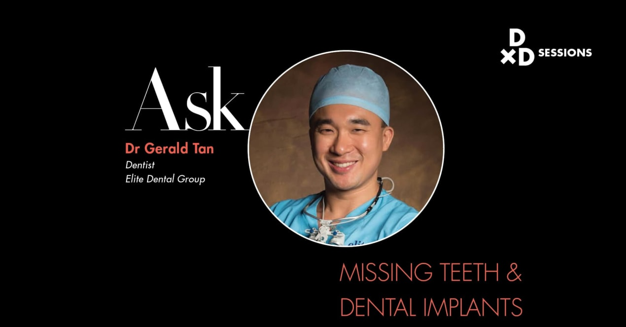 Ask Dr Gerald Tan: Missing Teeth and Dental Implants undefined
