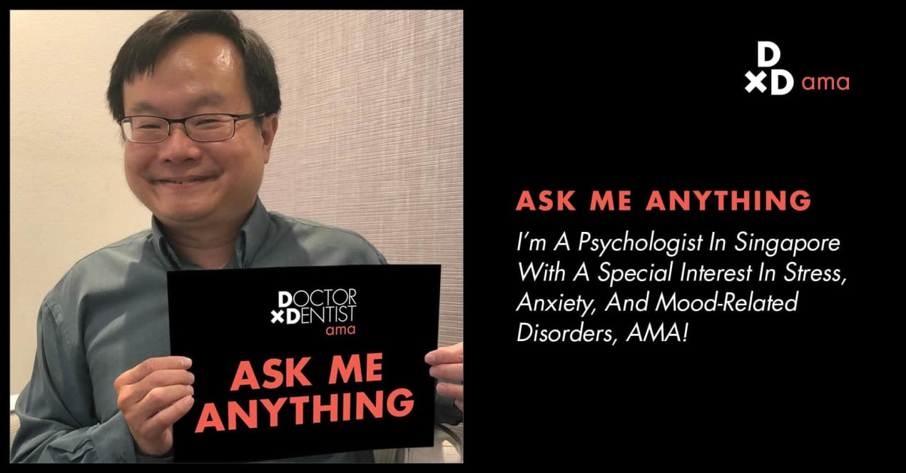 I'm A Psychologist In Singapore With A Special Interest In Stress, Anxiety, And Mood-Related Disorders, AMA! undefined