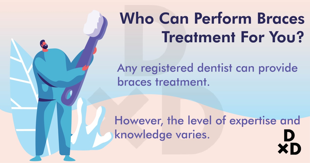 who-can-perform-the-braces-treatment-for-you