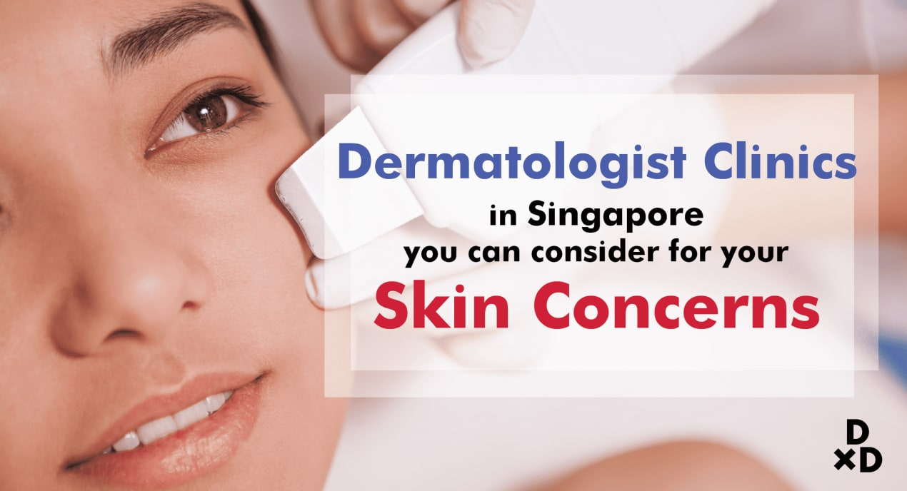 8 Dermatologist Clinics in Singapore for Your Skin Concerns (2020) undefined