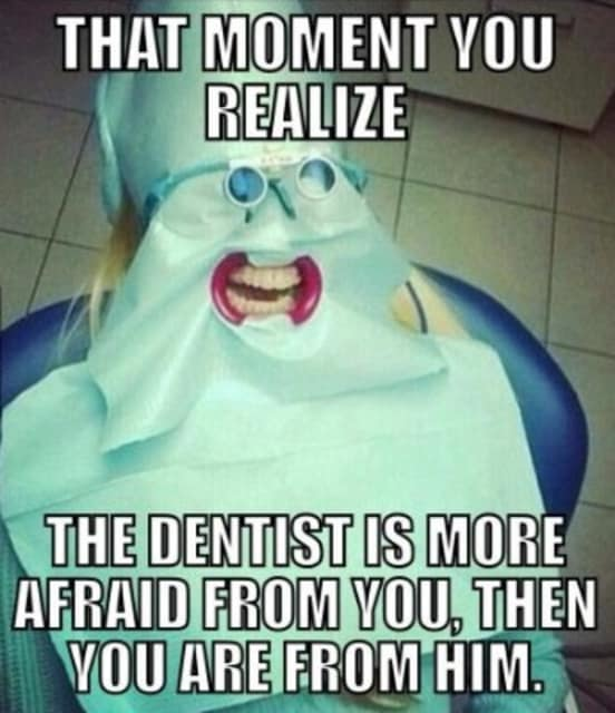 dentist scared more