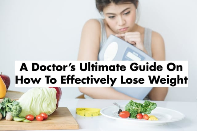 A Doctor's Ultimate Guide To Effectively Losing Weight