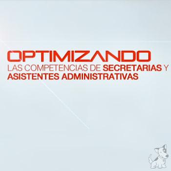 Seminario: Optimizando las Competencias de Secretarias y Asistentes Administrativas
