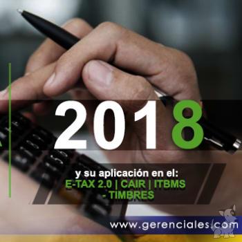 Seminario: Declaración de Renta 2018 y su aplicación en el: E-TAX 2.0 | CAIR | ITBMS - TIMBRES