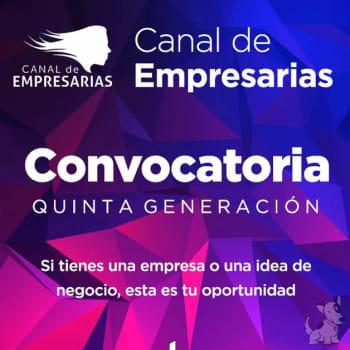 Convocatoria Quinta Generación de Canal de Empresarias