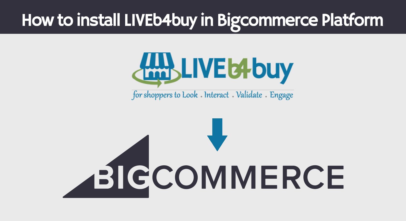 Install LIVEb4buy in Bigcommerce