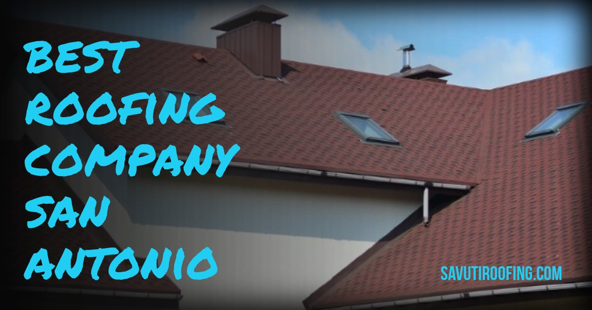 Best Rated Roofing Companies San Antonio