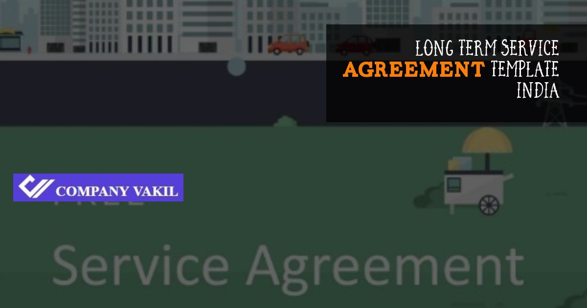 terms <a href='https://www.companyvakil.com/terms-of-service'>long term service agreement template India</a> of service software license agreement online