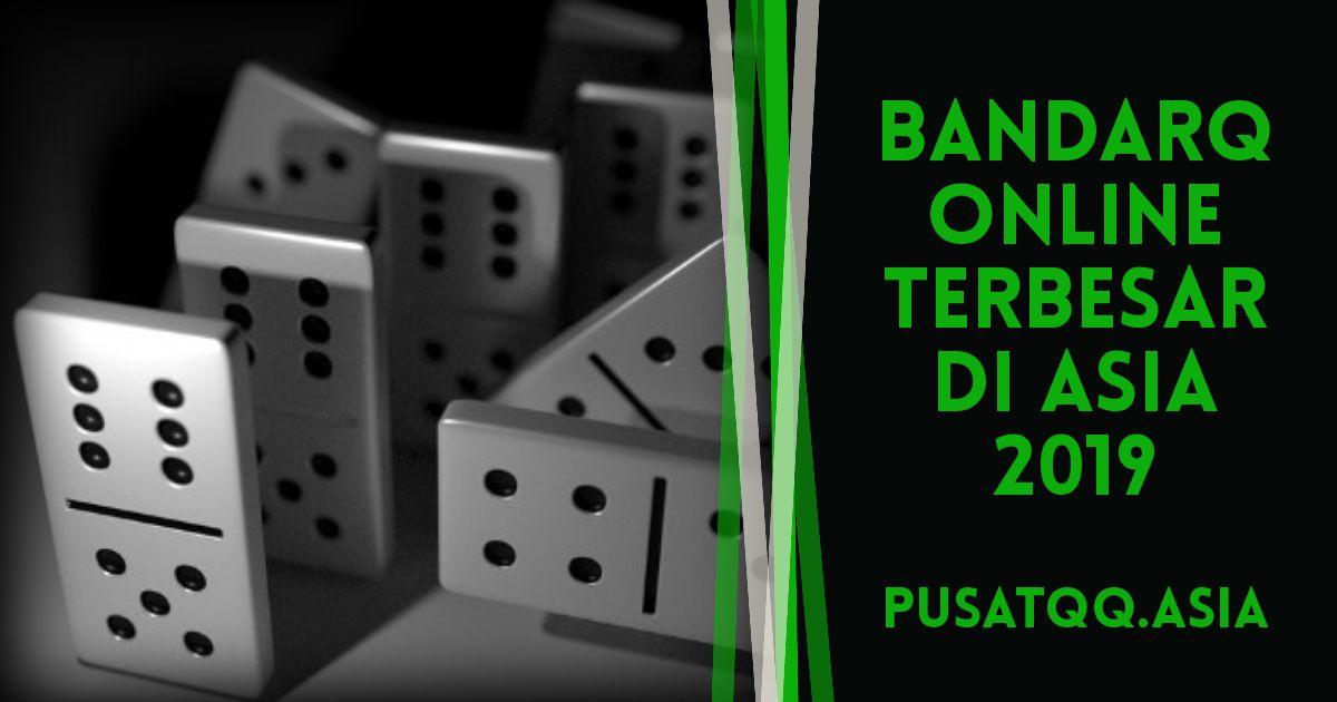 Daftar Bandarq Online Terpercaya bandarq_online_terbesar_di_asia_2019