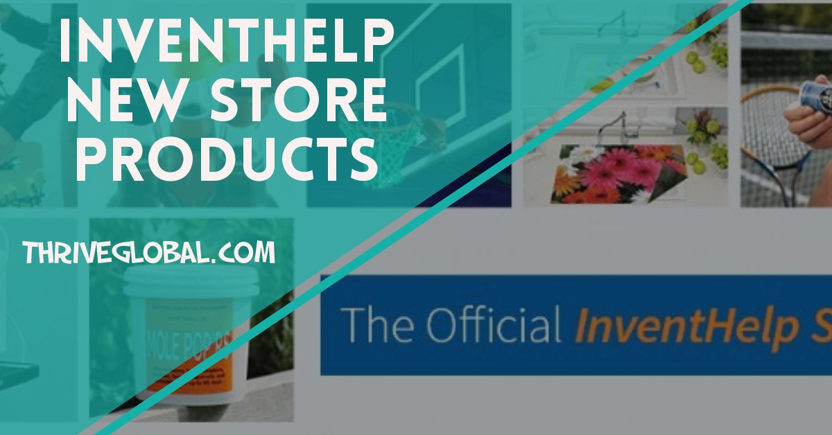Getting The Most Effective Inventhelp Success InventHelp_New_Store_Products