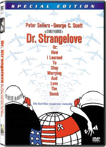 Dr. Strangelove Or: How I Learned To Stop Worrying And Love The Bomb [DVD]