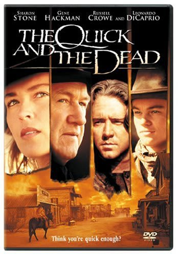The Quick and the Dead [DVD]
