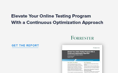 Forrester: Elevate Your Online Testing Program With A Continuous Optimization Approach