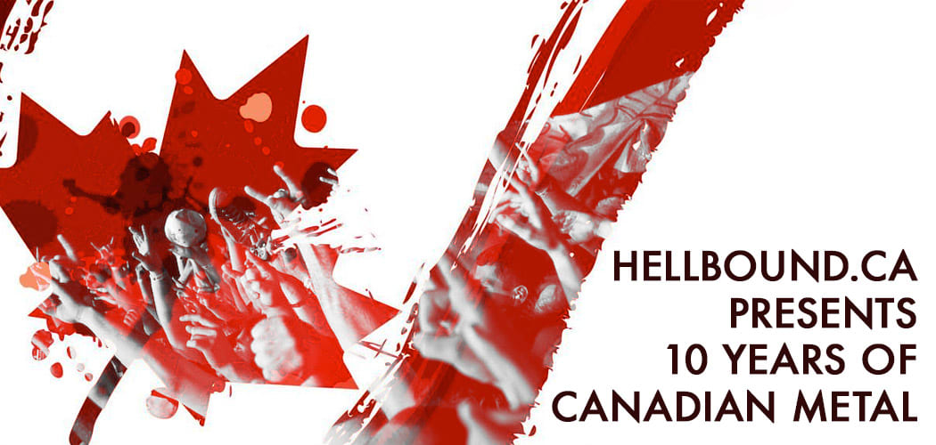 Hellbound.ca presents 10 years of Canadian metal