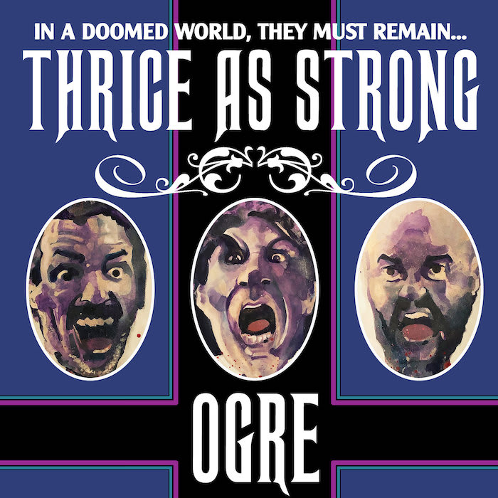 Ogre – Thrice as Strong