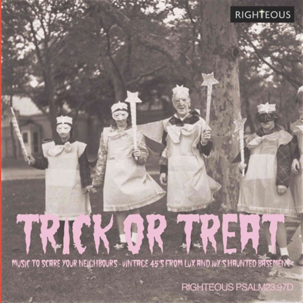 Trick or Treat – Music To Scare Your Neighbours: Vintage 45s From Lux and Ivy's Haunted Basement
