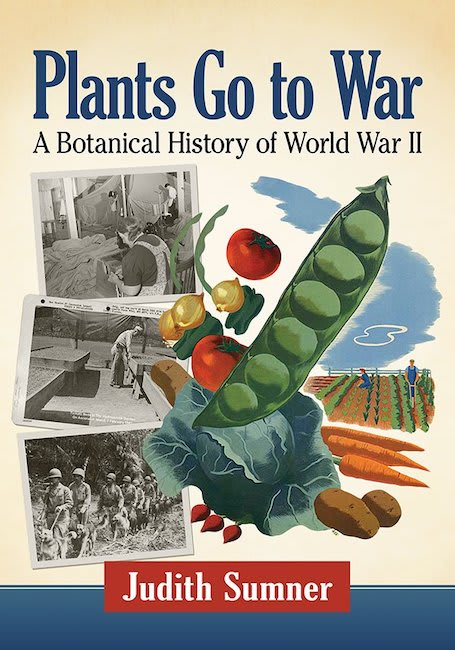 Plants Go To War: A Botanical History of World War II