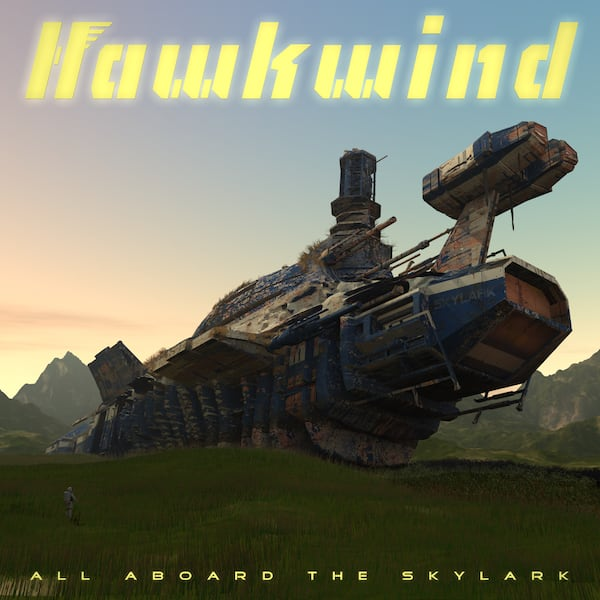 Hawkwind – All Aboard The Skylark