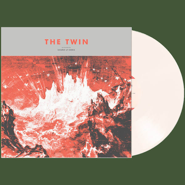 Sound Of Ceres – The Twin LP