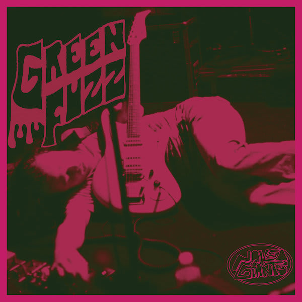 Naked Giants – Green Fuzz 10″ single