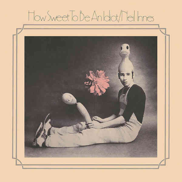 Neil Innes – How Sweet To Be An Idiot, Expanded Edition
