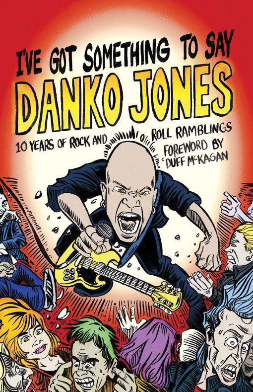 Book cover: I've Got Something to Say by Danko Jones