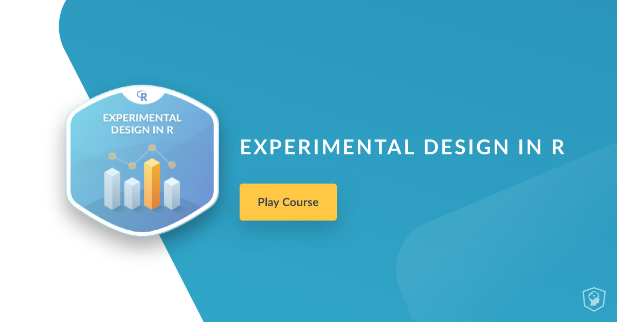 New Course: Experimental Design in R