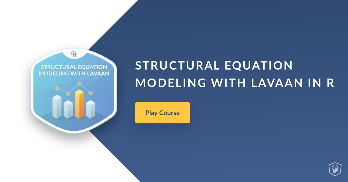 New Course: Structural Equation Modeling with lavaan in R