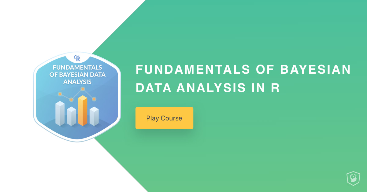 New Course: Fundamentals of Bayesian Data Analysis in R