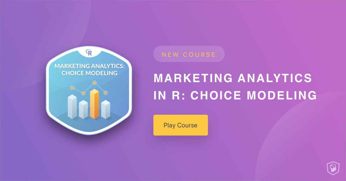 New Course: Marketing Analytics in R: Choice Modeling
