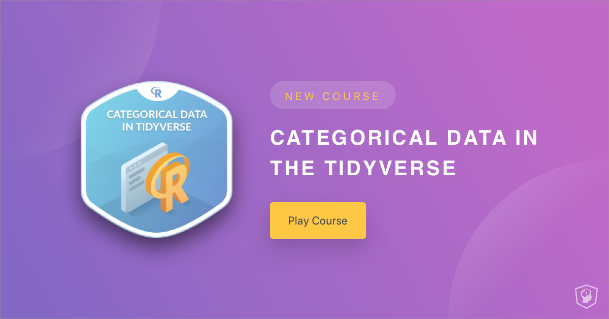 New Course: Categorical Data in the Tidyverse