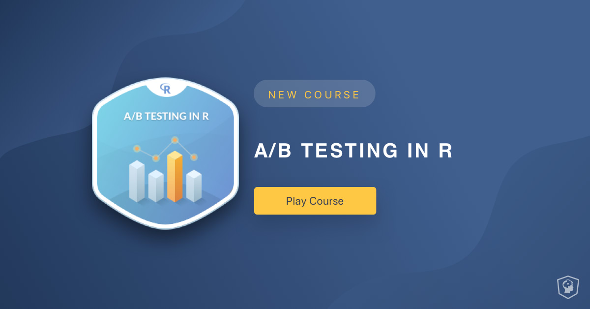 New Course: A/B Testing in R