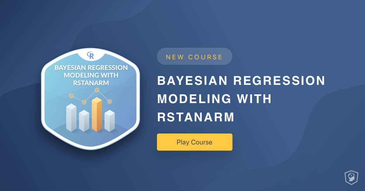 New Course: Bayesian Regression Modeling with rstanarm