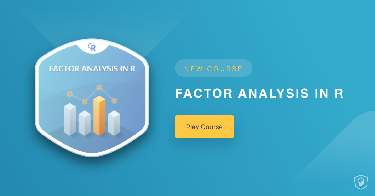 New Course: Factor Analysis in R