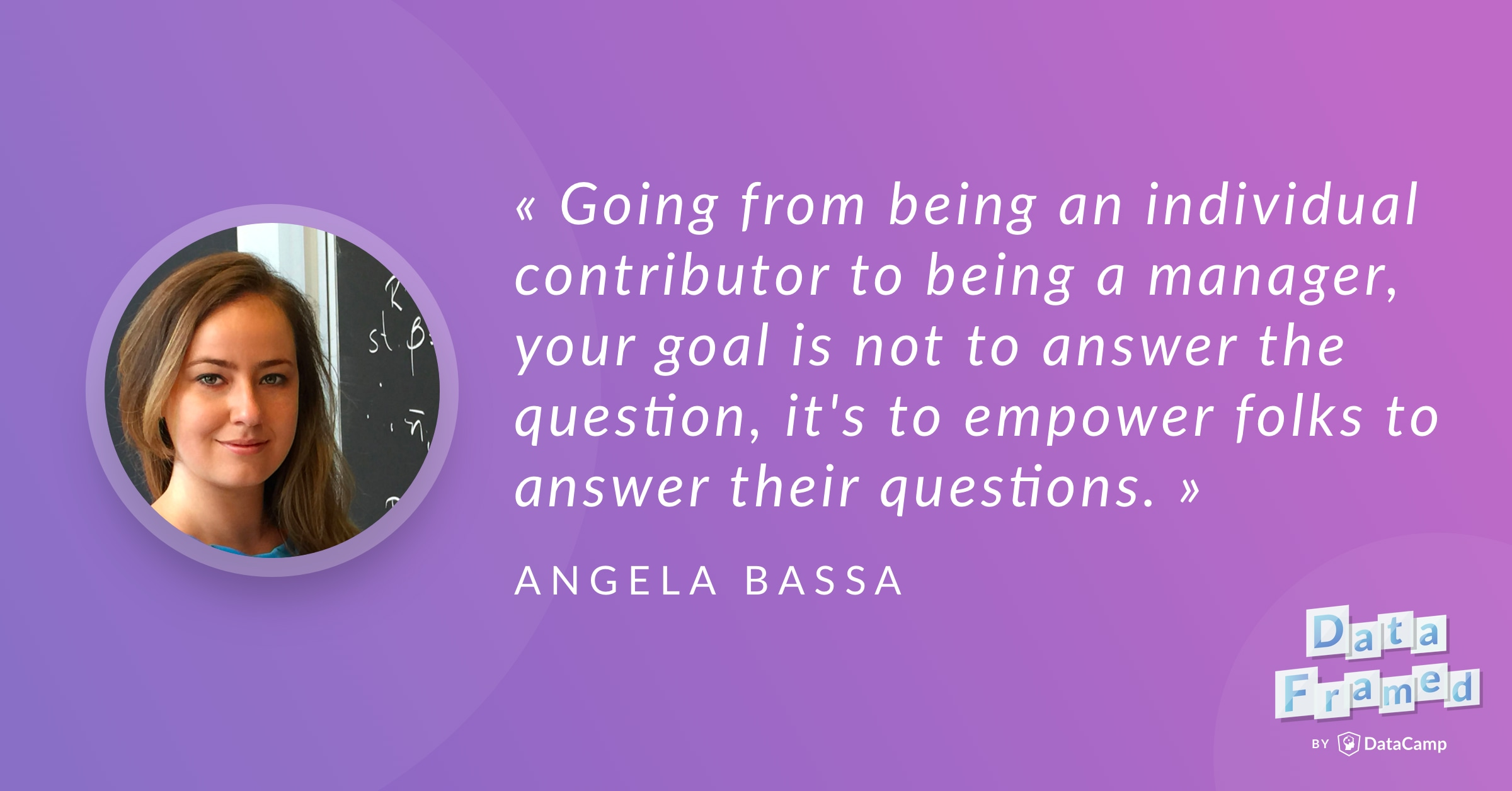 Angela Bassa discusses managing data science teams and much more.
