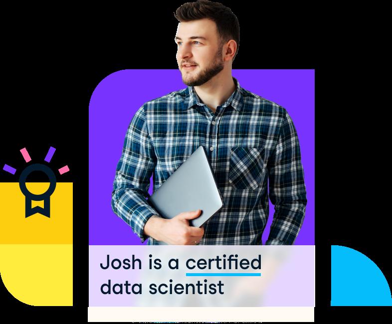 Josh is a certified data scientist